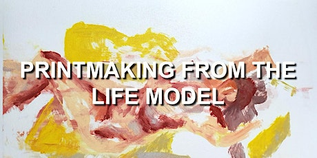 Printmaking from the Life Model tickets