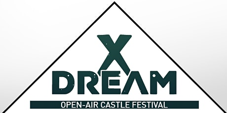 X Dream - Open-Air Castle Festival 2020 Tickets