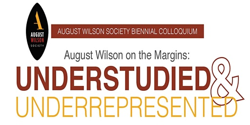 2020 AUGUST WILSON SOCIETY BIENNIAL COLLOQUIUM