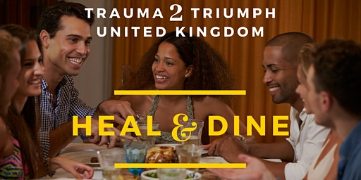 Trauma to Triumph United Kingdom - Heal and Dine (For Adults); Featuring Lagos Zest: Dele's Dinner Table
