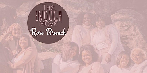 The Enough Move Rose Brunch