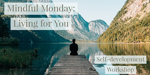 Mindful Monday: LIVING FOR YOU