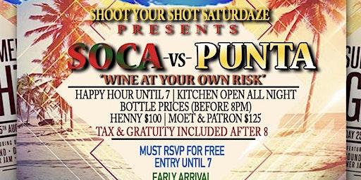 Shoot Your Shot Saturdaze Presents SOCA VS PUNTA