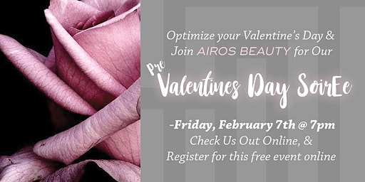 Airos Beauty presents Pre Valentines Day Soirée
