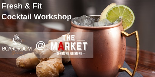 Fresh & Fit Cocktail Workshop