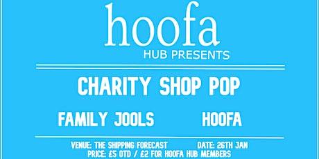 Hoofa Hub Presents Liverpool: Charity Shop Pop / Family Jools / Hoofa tickets