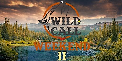 Wild Call Weekend II