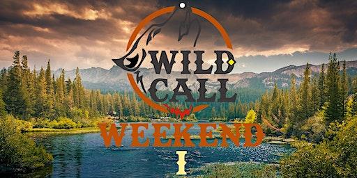 Wild Call Weekend I