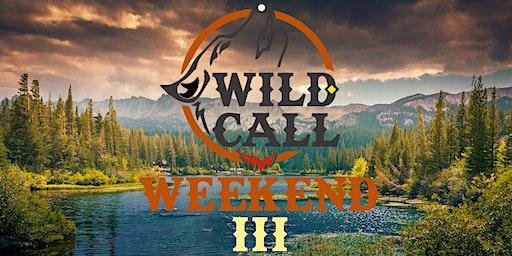Wild Call Weekend III