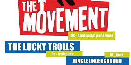The Movement + The Lucky Trolls + Jungle Underground