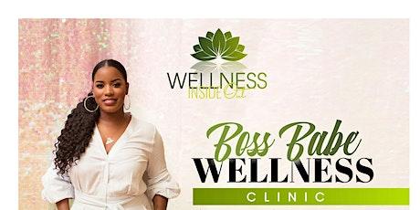 Boss Babe Wellness Clinic tickets