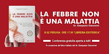 CONFERENZA GRATUITA - LA FEBBRE NON E' UNA MALATTIA (Perugia) biglietti