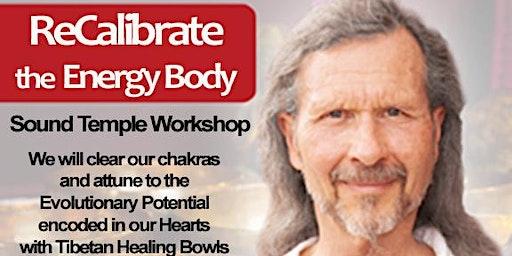 Recalibrate the Energy Body -  Workshop