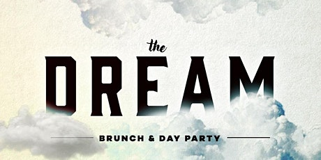 The Dream Brunch & Day Party tickets