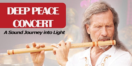 DEEP PEACE CONCERT: Sound Journey into Light tickets