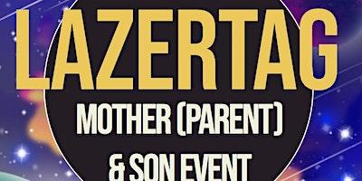 Mother (Parent)/Son Event 2020 @ LAZERTAG EXTREME