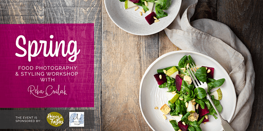 Spring  Food Photography and Styling Workshop with Reka Csulak