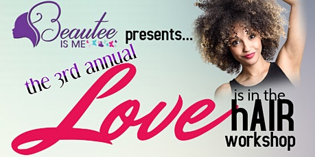 3rd annual Love is in the hAIR workshop tickets
