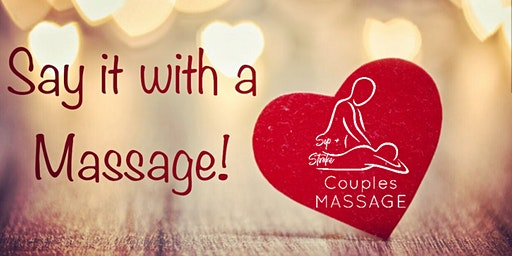 Sip and Stroke: Valentines Couples Massage Class for Lovers!