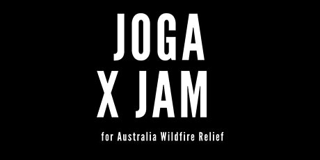 JOGA X JAM for Australia Wildfire Relief tickets