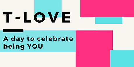 'T- Love'  - A day to celebrate being YOU tickets