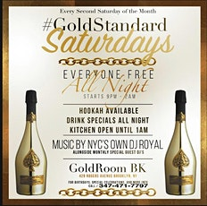 GOLD STANDARD SATURDAY's every 2nd Saturday @GoldroomBk tickets