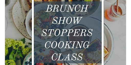 Brunch Show Stoppers Cooking Class at The Lab
