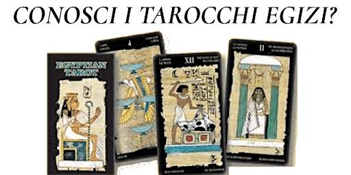 Conosci i tarocchi egizi? Workshop esplorativo nel mondo degli arcani
