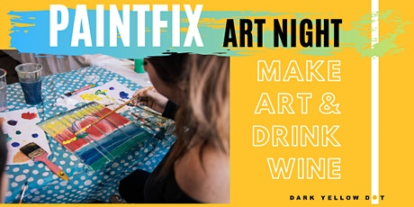 PaintFix! Make Art & Drink Wine tickets