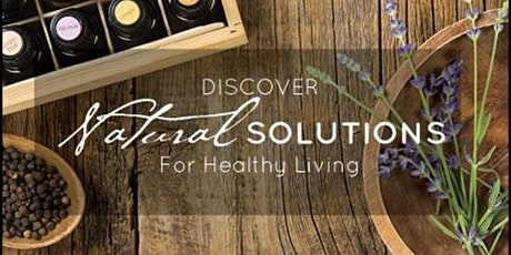 Natural Solutiins for Healthy Living with doTERRA Essential Oils tickets