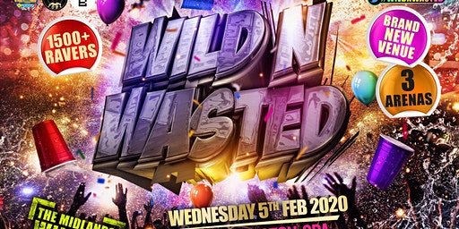 Wild N Wasted - The Midlands Wildest Event Of The Year