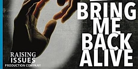 Bring Me Back Alive  tickets