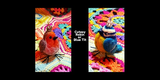 Needle Felting Workshop: Cutesy Robin or Blue Tit with Little Felted Dreams