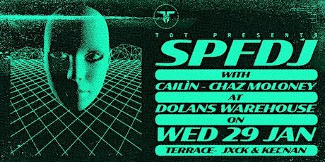 TOT presents : SPFDJ // Cailín // Chaz Moloney // JXCK // Keenan tickets