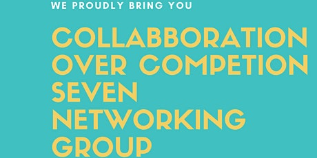 Collaboration Over Competition Assured Purpose Social Networking Club 38 tickets