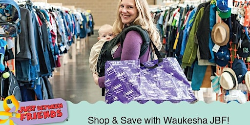 Just Between Friends of Waukesha 2020 Spring/Summer Sale -- FREE GENERAL ADMISSION