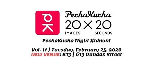 PechaKucha Night #ldnont - Volume 11