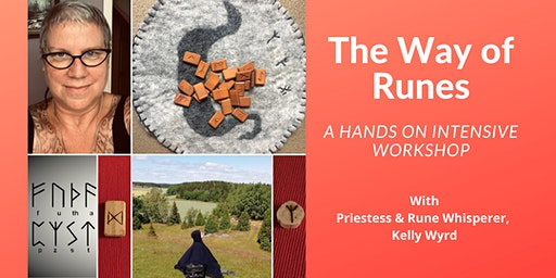 The Way of Runes: a Hands On Intensive Workshop with Kelly Wyrd