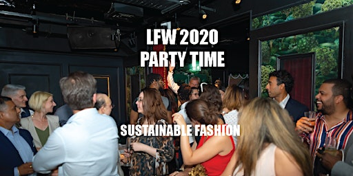 LFW2020 - PARTY TIME -SUSTAINABLE FASHION WITH LIVE MUSIC