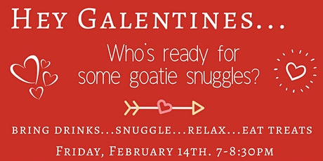 GOATIES & GALENTINES Snuggles & Cuddles tickets