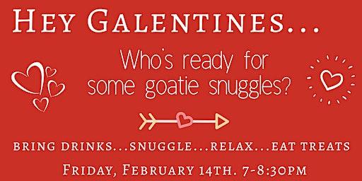 GOATIES & GALENTINES Snuggles & Cuddles