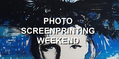 Photo Screenprinting Weekend tickets