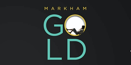 Markham GOLD Towns First Weekend Opening tickets