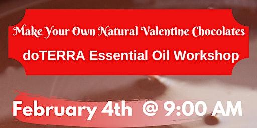 Make Your Own Valentine Chocolates/doTERRA Essential Oil Workshop