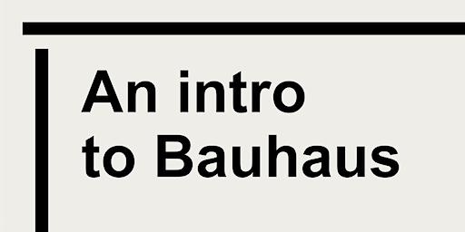 Design for Everyone: An intro to Bauhaus