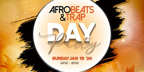 AFROBEATS & TRAP: DAY PARTY tickets