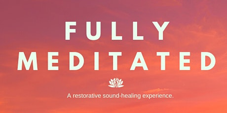 Sound Bath by Fully Meditated tickets