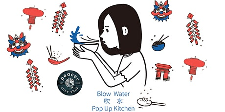 Blow Water Lunar New Year Edition - Hong Kong Cuisine Pop Up tickets
