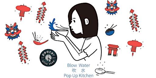 Blow Water Lunar New Year Edition - Hong Kong Cuisine Pop Up