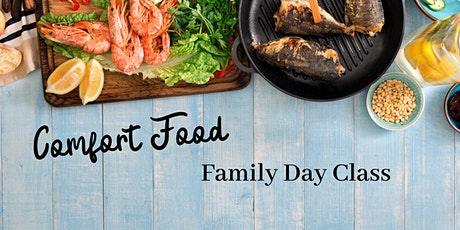 Comfort Food Culinary Class ~ Family Day experience tickets